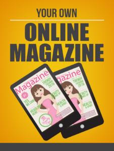 Your Own Onliene Magazine