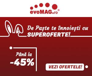 """EvoMAG – De Paste te înnoiește cu SUPEROFERTE"""" cu REDUCERI de pana la 45%"""